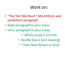 "work on ""the tell tale heart"" mind mirror and symbolism paragraph  work on the tell tale heart mind mirror and symbolism paragraph"