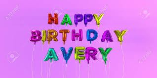 Happy Birthday Avery Happy Birthday Avery Card With Balloon Text 3d Rendered Stock