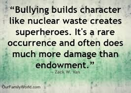 Quotes About Bullies Quotes and Thoughts About Bullying Our Family World 90