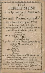 the title page to the book of poems the tenth muse lately  the title page to the 1650 book of poems the tenth muse lately sprung up in america written by anne bradstreet the first ever american poet to be