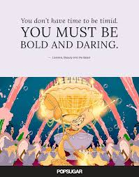 Disney Quotes Beauty And The Beast Best of You Don't Have Time To Be Timid Best Disney Quotes POPSUGAR