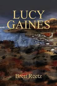 Amazon.com: Lucy Gaines (9781648040993): Reetz, Brett: Books