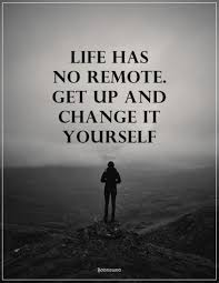 Inspirational Quotes About Change Inspiration Inspirational Quotes About Life Get Up And Change It Yourself