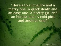 Irish Quotes About Life Irish Blessing Quotes Here's to a long life and a merry one A 13