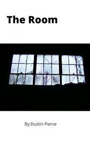 The Room - Dustin Pierce - Wattpad