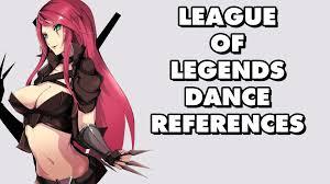 all league of legends dance references part 1 all league of legends dance references part 1