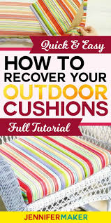 recover cushions for outdoor furniture quickly and easily outdoorliving cushions homedecor diy