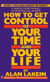 how to get control of your time and your life signet alan  how to get control of your time and your life signet alan lakein 9780451167729 com books