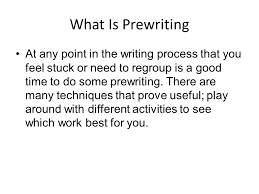 Prewriting Techniques Prewriting Techniques Coming Up With Ideas What Is