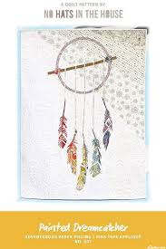 Dream Catcher Quilt Pattern Classy Painted Dreamcatcher Quilt Pattern By No Hats In The House Mini