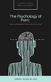 the psychology of porn essays on pornography objectification and  the psychology of porn essays on pornography objectification and healing by bauman