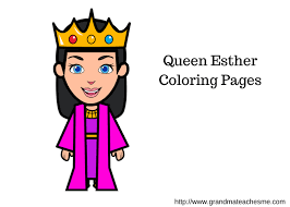 Queen Esther Coloring Pages What Grandma Teaches Me