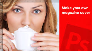 How To Make Your Own Magazine Cover Photoshop Tutorial Youtube