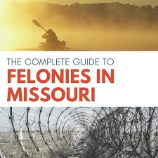 Complete Guide To Felonies In Missouri Class A B C D E