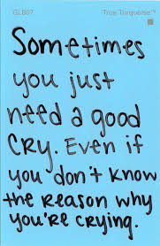 Yes Crying Is Actually A Good Thing Words Of Wisdom For The