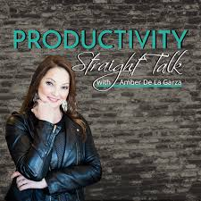 Productivity Straight Talk - Time Management, Productivity and Business Growth Tips