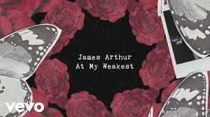 James Arthur At My Weakest Lyric Video