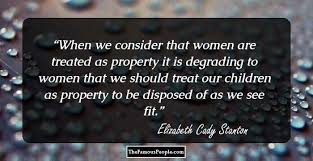 40 ThoughtProvoking Quotes By Elizabeth Cady Stanton Unique Elizabeth Cady Stanton Quotes