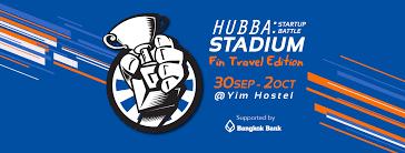 HUBBA STADIUM: STARTUP BATTLE 'FIN TRAVEL EDITION SUPPORTED BY BANGKOK BANK    Eventpop อีเว้นท์ป็อป