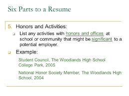 six parts to a resume 5honors and activities list any activities with parts of a resume