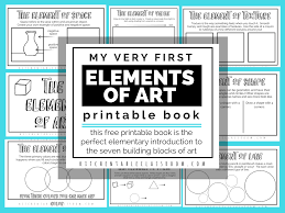 Elements Of Design For Kids The Formal Elements Of Art For Kids With Free Printable Book