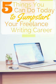 best lance writing images writing jobs 5 ideas to jumpstart your lance writing career today