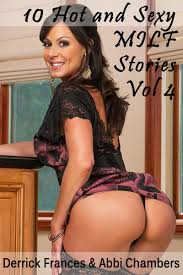 10 Hot and Sexy MILF Stories XXX Explicit Erotica Vol 4 eBook by.