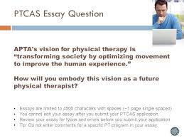 ptcas information session ppt video online ptcas essay question apta s vision for physical therapy is transforming society by optimizing movement to