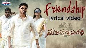 It is necessary to know the background to understand the brilliance of the it's about friendship and this has to be the happiest song in the world, you're my best friend : Friendship Song Lyrics From Subrahmanyapuram Sumanth Telugu Songs Lyrics