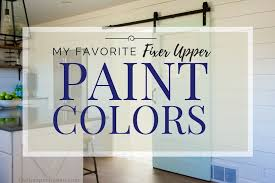 fixer upper paint colors the most