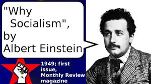 albert einstein why socialism monthly review  albert einstein why socialism monthly review 1949
