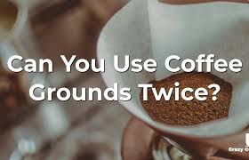 It's a place to ask questions about how to make your daily cup just a little bit better. Can You Use Coffee Grounds Twice Crazy Coffee Crave