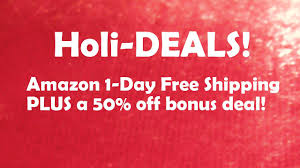 amazon 1 day shipping promo 50 off deal and more