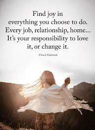 Find A Job You Love Quote Fascinating Find Joy In Everything You Choose To Do Every Job Relationship