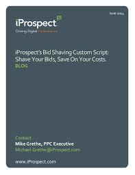Your Bids The Iprospect Bid Shaving Custom Script Shave Your Bids Save On Yo