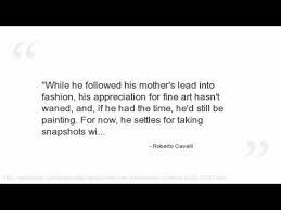 Roberto Cavalli Quotes - YouTube via Relatably.com