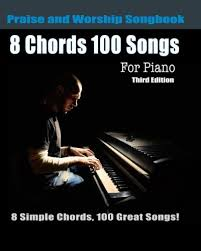 8 Chords 100 Songs Praise And Worship Songbook For Piano 8