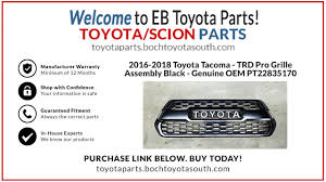 2017 toyota taa 2016 2018 toyota taa trd pro grille embly black genuine oem pt22835170 pt228 35170 boch toyota south