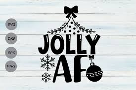 Jolly Af Svg Christmas Svg Funny Christmas Svg Merry Christmas Svg By Cosmosfineart Thehungryjpeg Com Svg Sponso Christmas Svg Jolly Af Christmas Humor
