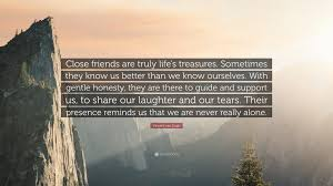 Vincent Van Gogh Quote Close Friends Are Truly Lifes Treasures