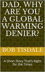 dad why are you a global warming denier a short story that s right for the times