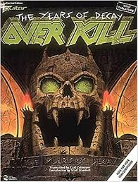 Buy Overkill - The Years Of Decay with Guitar Tablature ... - Amazon.in