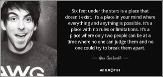Alex Gaskarth Quote Six Feet Under The Stars Is A Place That Doesn't Awesome Love Under The Stars Quotes