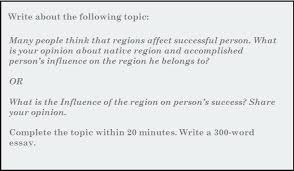 pte academic writing sample essay what is the influence of pte academic writing sample essay what is the influence of region on person s success