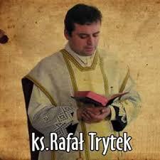 Znalezione obrazy dla zapytania Ks.Rafał Trytek kazanie na II Niedzielę Wielkiego Postu