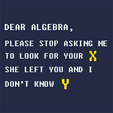 Cool Quotes About Life 84 Wonderful Dear Algebra Funny Math Algebra And Symbols
