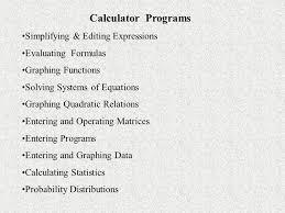 4 calculator programs simplifying editing expressions evaluating formulas graphing functions solving systems of equations