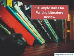 Lit Review 10 Simple Rules For Writing Literature Review By Integrative Lit