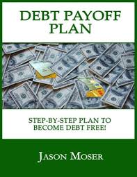 Debt Payoff Plan A Step By Step Plan To Become Debt Free By Jason