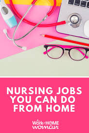The Best Work At Home Jobs For Nurses